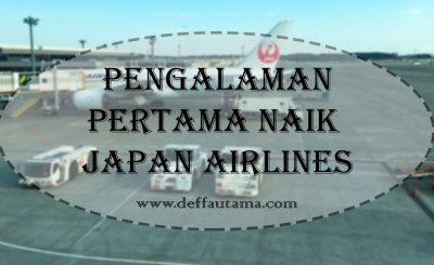 Pengalaman Pertama Naik JAL