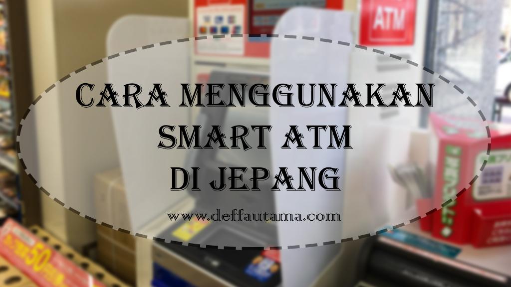 Cara Menggunakan Smart ATM di Jepang